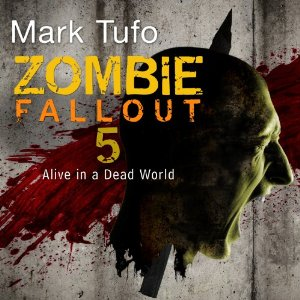 Alive in a Dead World By Mark Tufo AudioBook Download