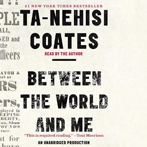 Between the World and Me By Ta-Nehisi Coates AudioBook Download