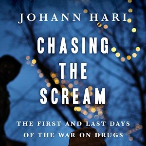 Chasing the Scream: The First and Last Days of the War on Drugs AudioBook Download
