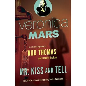 Veronica Mars: Mr. Kiss and Tell: An Original Mystery by Rob Thomas AudioBook Download