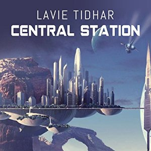 Central Station By Lavie Tidhar AudioBook Free Download