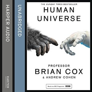 Human Universe By Professor Brian Cox AudioBook Free Download