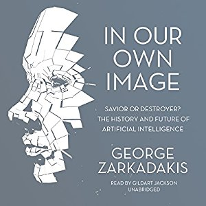 In Our Own Image By George Zarkadakis AudioBook Free Download