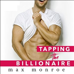 Tapping the Billionaire By Max Monroe AudioBook Free Download