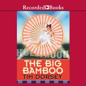 The Big Bamboo By Tim Dorsey AudioBook Free Download