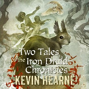 Two Tales of the Iron Druid Chronicles By Kevin Hearne AudioBook Free Download
