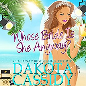 Whose Bride Is She Anyway? By Dakota Cassidy AudioBook Free Download