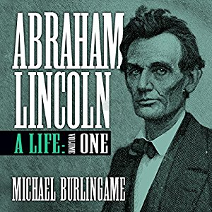 Abraham Lincoln By Michael Burlingame AudioBook Free Download