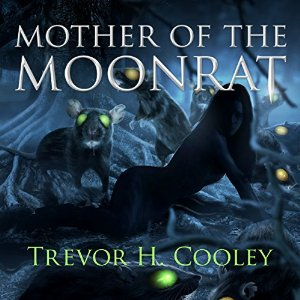 Mother of the Moonrat By Trevor H. Cooley AudioBook Free Download