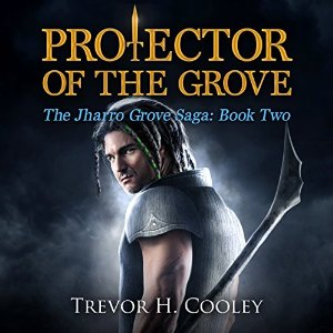 Protector of the Grove By Trevor H. Cooley AudioBook Free Download