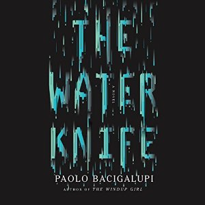 The Water Knife By Paolo Bacigalupi AudioBook Download