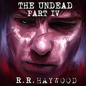The Undead: Part 4 By R R Haywood AudioBook Download