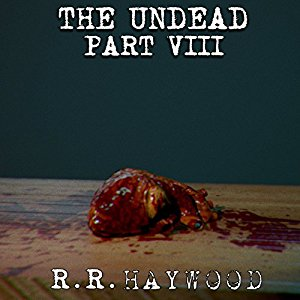 The Undead Part 8 By R. R. Haywood AudioBook Download