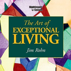 The Art of Exceptional Living By Jim Rohn AudioBook Free Download