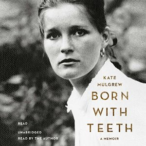 Born with Teeth By Kate Mulgrew AudioBook Free Download