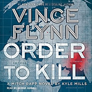 Order to Kill By Vince Flynn , Kyle Mills AudioBook Free Download
