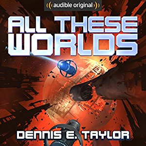 All These Worlds By Dennis E. Taylor AudioBook Free Download