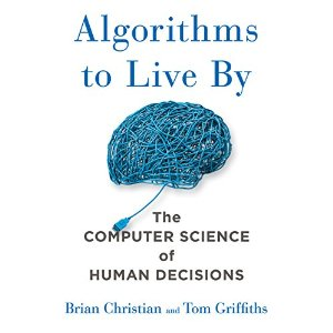 Algorithms to Live By - By Brian Christian , Tom Griffiths AudioBook Free Download