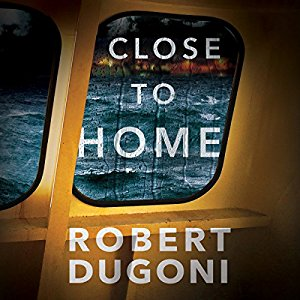 Close to Home By Robert Dugoni AudioBook Free Download