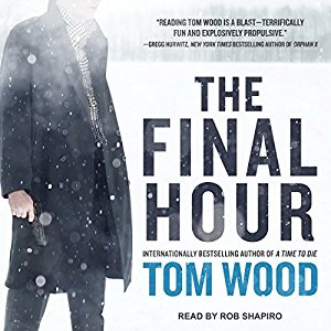 The Final Hour By Tom Wood AudioBook Free Download