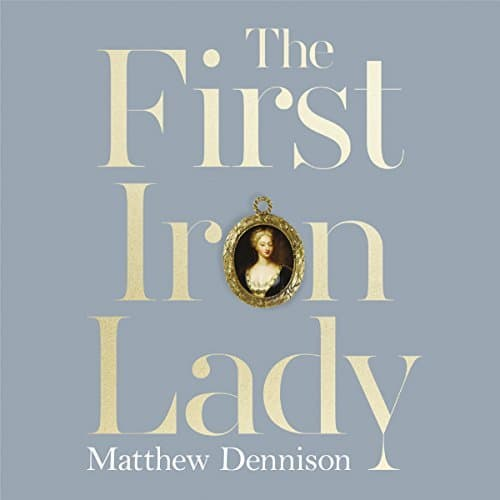 The First Iron Lady By Matthew Dennison AudioBook Download