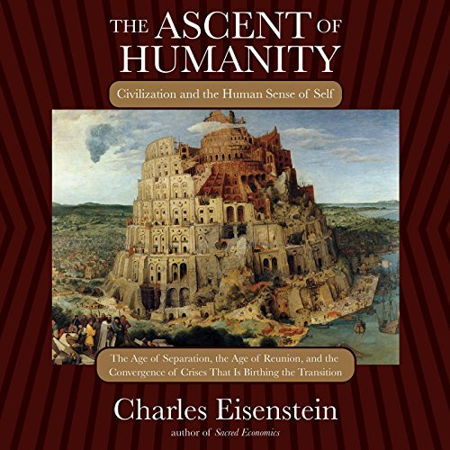 The Ascent of Humanity By Charles Eisenstein AudioBook Download