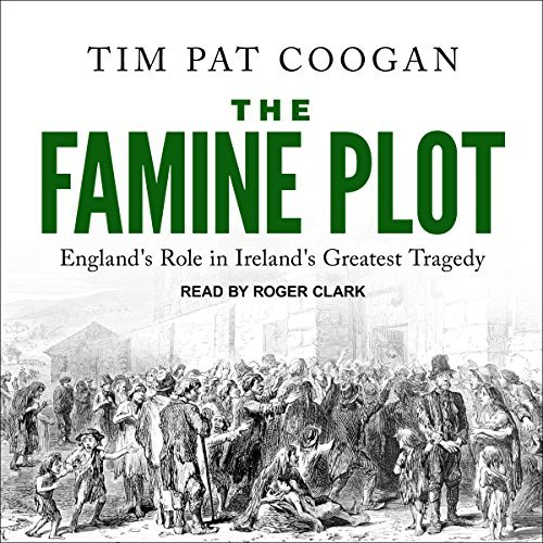 The Famine Plot By Tim Pat Coogan AudioBook Download
