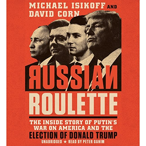 Russian Roulette By David Corn, Michael Isikoff