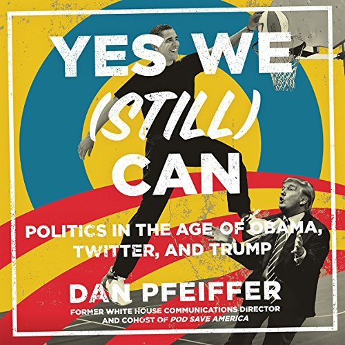 Yes We (Still) Can By Dan Pfeiffer