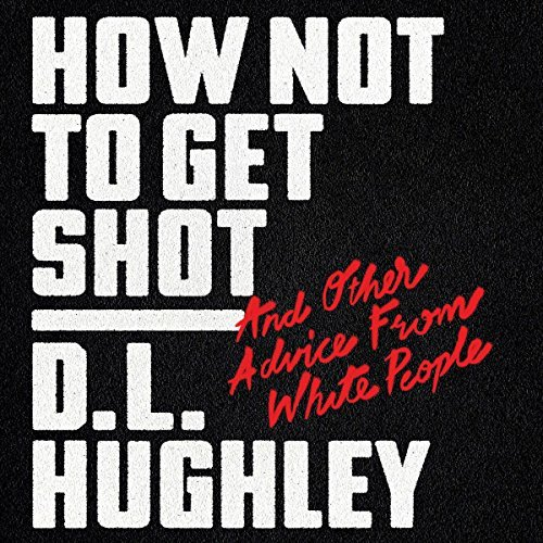 How Not to Get Shot | D. L. Hughley, Doug Moe
