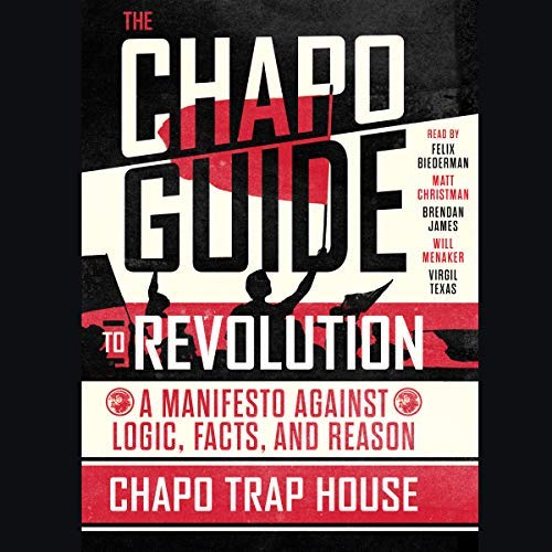 The Chapo Guide to Revolution | Chapo Trap House