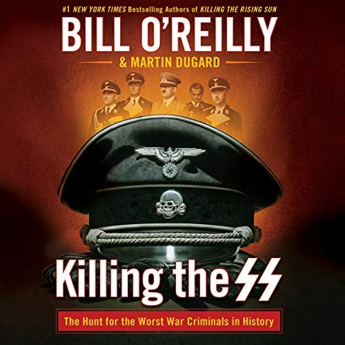 Killing the SS By Bill O'Reilly