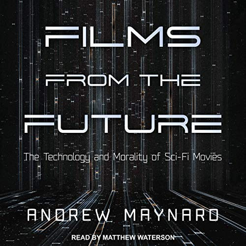 Films from the Future By Andrew Maynard