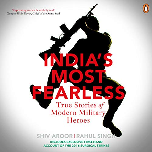 India's Most Fearless By Shiv Aroor, Rahul Singh