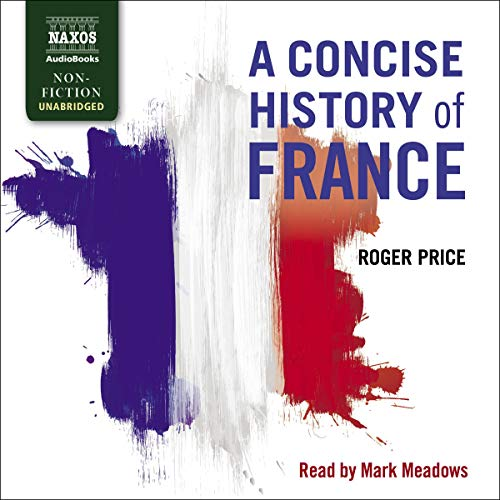 A Concise History of France By Roger Price