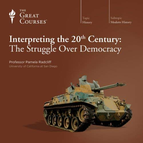 Interpreting the 20th Century By Pamela Radcliff, The Great Courses