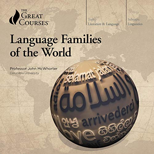 Language Families of the World By John McWhorter, The Great Courses