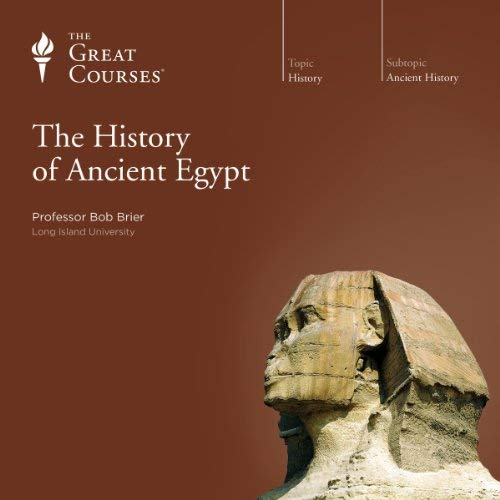 The History of Ancient Egypt By Bob Brier, The Great Courses