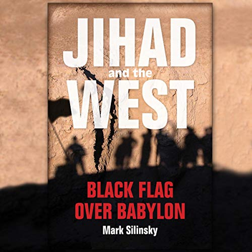 Jihad and the West By Mark Silinsky