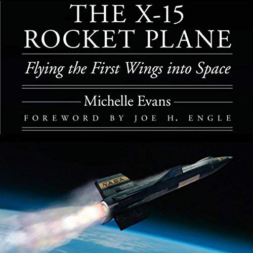 The X-15 Rocket Plane By Michelle L. Evans
