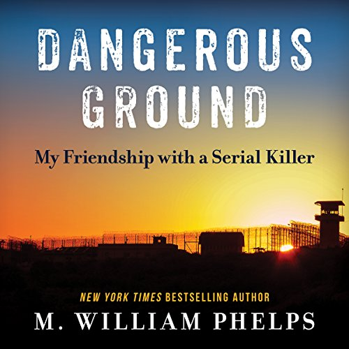 Dangerous Ground By M. William Phelps