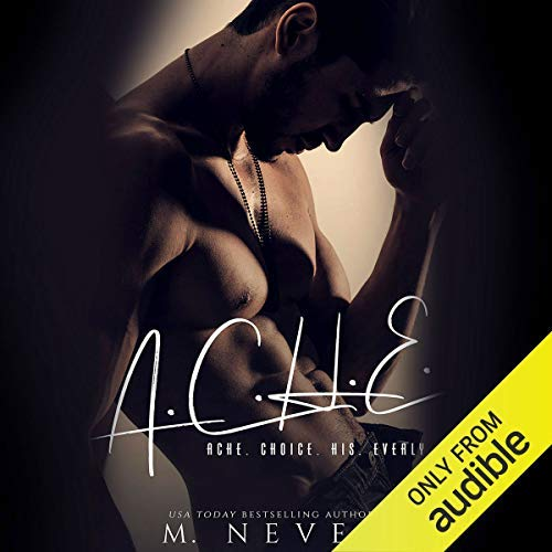 A.C.H.E. By M. Never