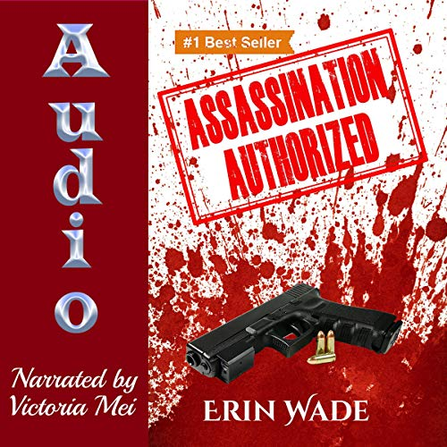 Assassination Authorized By Erin Wade