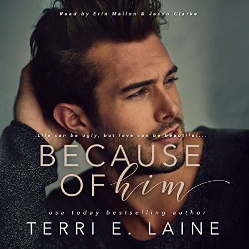 Because of Him By Terri E. Laine