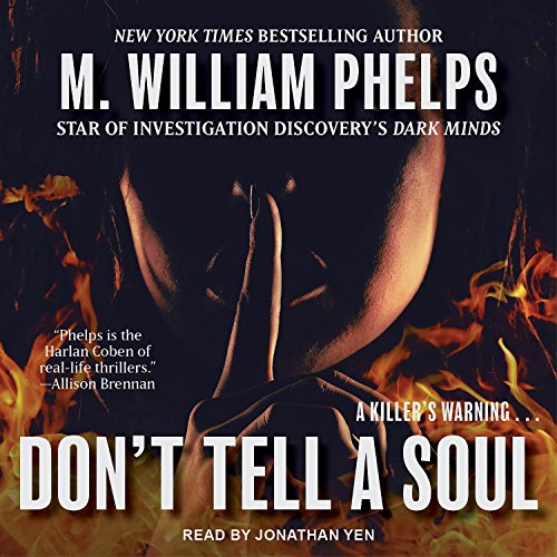 Don't Tell a Soul By M. William Phelps