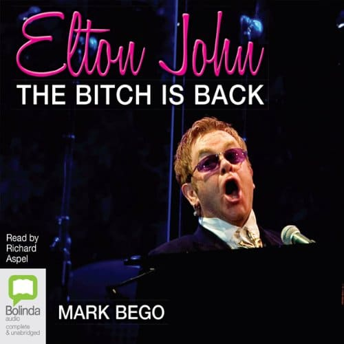 Elton John The Bitch Is Back By Mark Bego