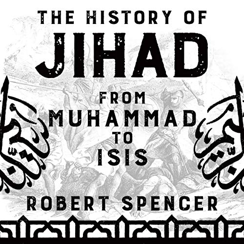 The History of Jihad From Muhammad to ISIS By Robert Spencer