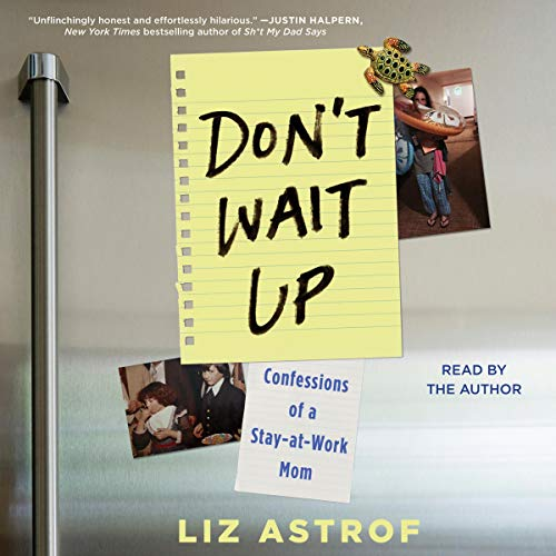 Don't Wait Up By Liz Astrof