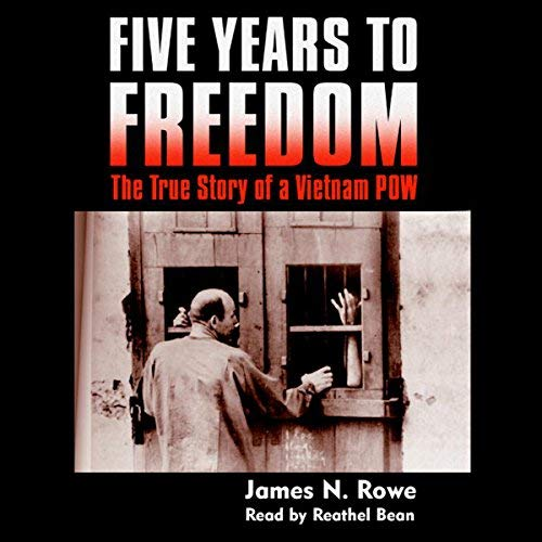 Five Years to Freedom By James N. Rowe