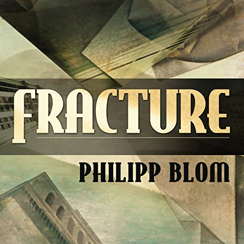 Fracture By Philipp Blom